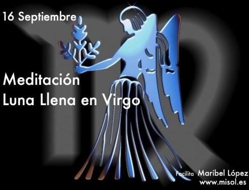 """Meditación Luna Llena en Virgo """" Soy la Madre y el Hijo, Soy Dios, Soy Materia"""